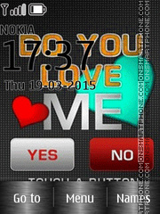 Do you Love Me - Yes or No? es el tema de pantalla